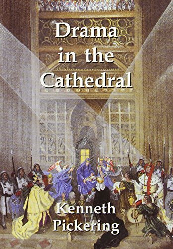 Drama in the Cathedral By Kenneth Pickering