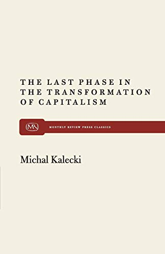 Last Phase in the Transformation of Capitalism By Michal Kalecki