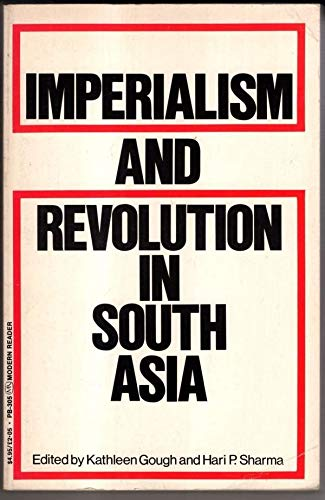 Imperialism and Revolution in South Asia By Kathleen Gough