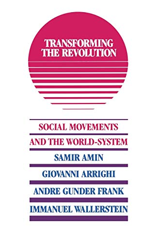 Transforming the Revolution By Immanuel M Wallerstein
