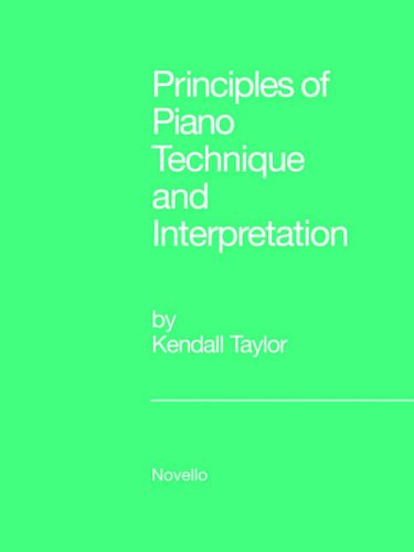 Principles Of Piano Technique And Interpretation By Kendall Taylor