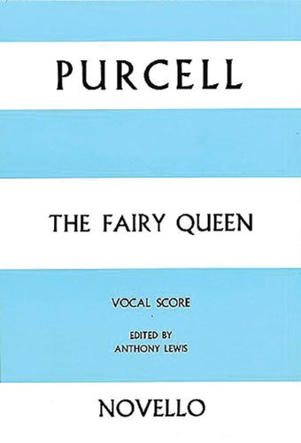 Henry Purcell: The Fairy Queen Vocal Score by Anthony Lewis