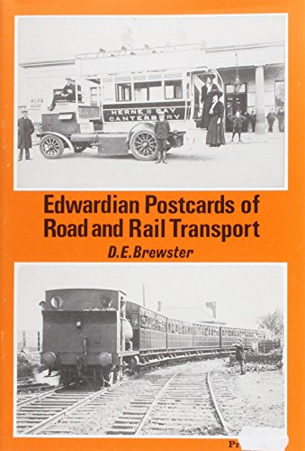 Edwardian Postcards of Road and Rail Transport By Edited by D.E. Brewster