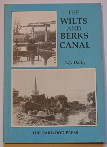 Wiltshire and Berkshire Canal By L. J. Dalby