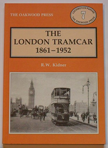 The London Tramcar, 1861-1952 By R. W. Kidner