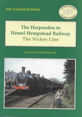 The Harpenden to Hemel Hempstead Railway: The Nickey Line (Locomotion Papers) By Sue Woodward