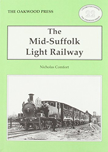 The Mid-Suffolk Light Railway By N. A. Comfort