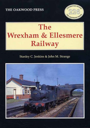 The Wrexham and Ellesmere Railway By Stanley C. Jenkins