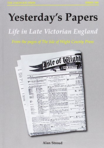 Yesterday's Papers: From the Pages of the Isle of Wight County Press Yesterdays Papers: From the Pages of the Isle of Wight County Press By Alan Stroud