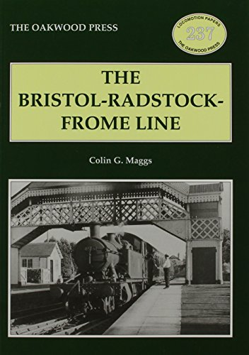 The Bristol-Radstock-Frome Line By Colin G. Maggs