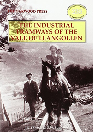 Industrial Tramways of the Vale of Llangollen By John Thomas