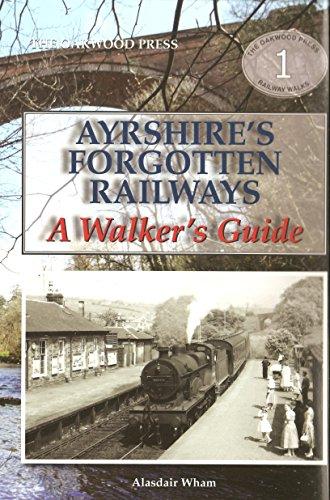 Ayrshire's Forgotten Railways By Alistair Wham
