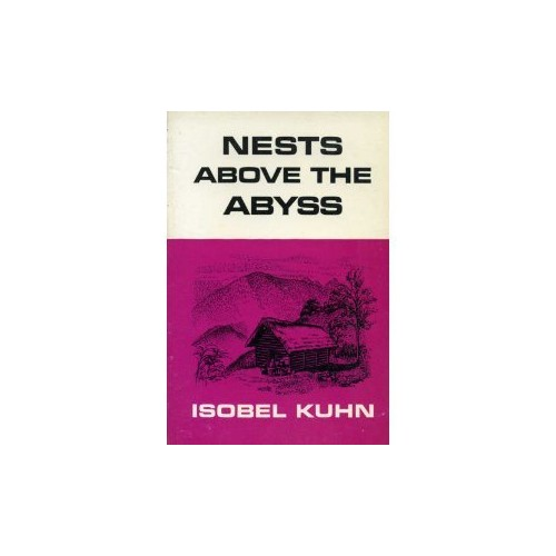 Nests Above the Abyss By Isobel Kuhn