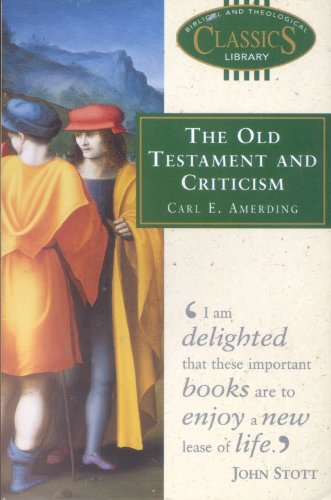 The Old Testament and Criticism By Carl E. Armerding