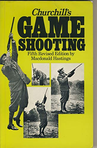Churchill's Game Shooting By Macdonald Hastings