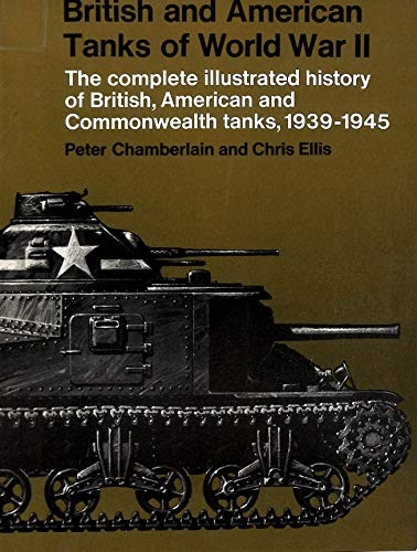 British and American Tanks of World War II By Peter Chamberlain