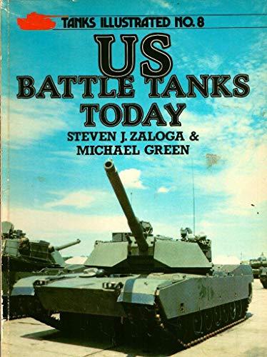 United States Battle Tanks Today By Steven Zaloga