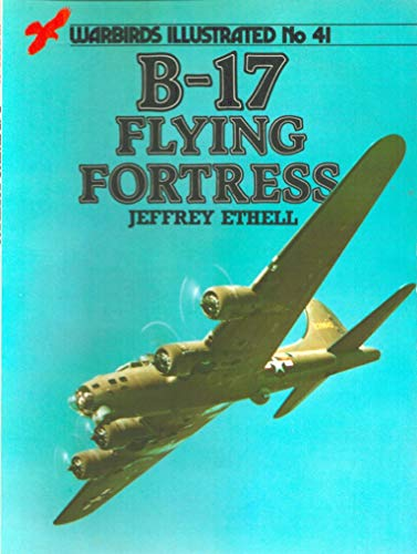 B-17 Flying Fortress (Warbirds illustrated no 41) By Jeffrey Ethell