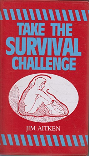 Take the Survival Challenge By James Aitken