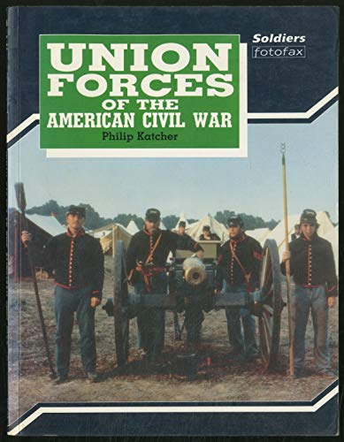 Union Forces of the American Civil War By Philip Katcher