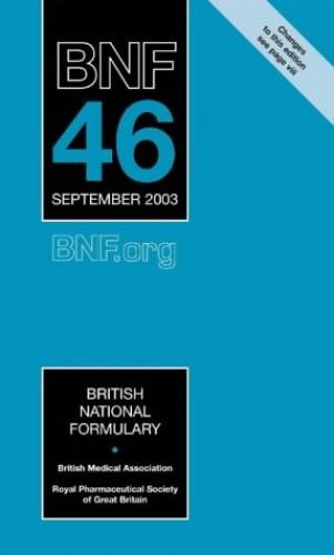 British National Formulary (BNF) 46: v. 46 Edited by Dinesh Mehta