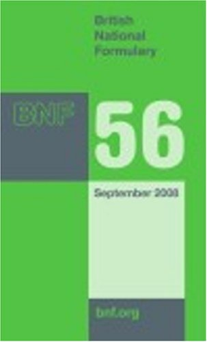 British National Formulary (BNF) 56 By Joint Formulary Committee