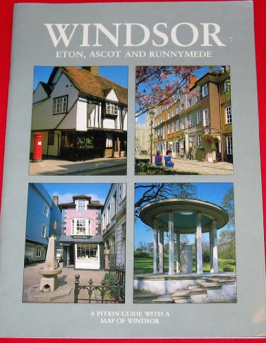 Windsor, Eton, Ascot and Runnymede by
