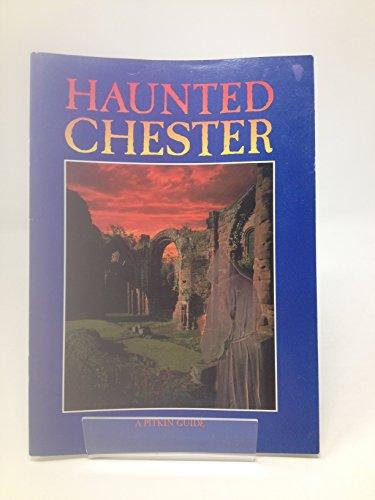 Haunted Chester by Rupert Matthews