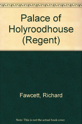 Palace of Holyroodhouse By Richard Fawcett