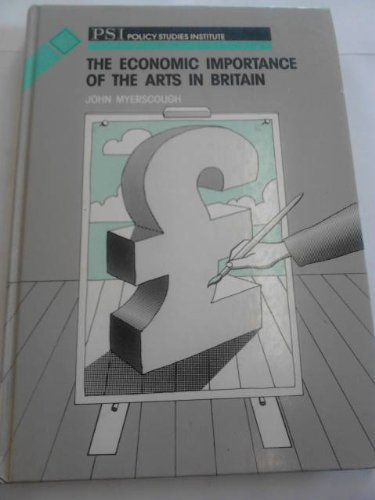 Economic Importance of the Arts in Britain By John Myerscough