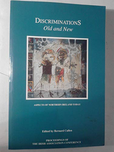 Discriminations Old and New By Bernard Cullen