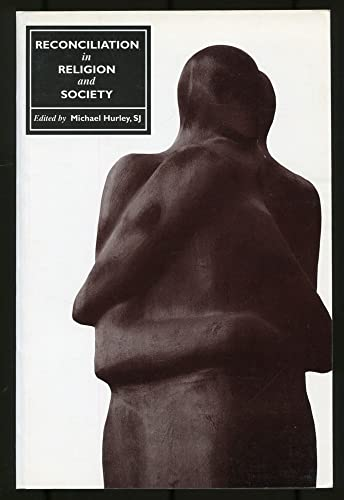Reconciliation in Religion and Society Edited by Michael Hurley