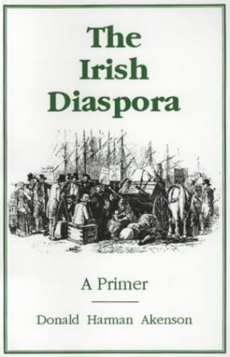 The Irish Diaspora By Donald Harman Akenson