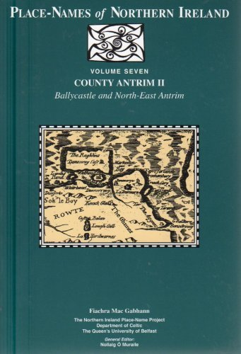 Place-names of Northern Ireland: County Antrim v.7: County Antrim Vol 7 By F. Mac Gabhann