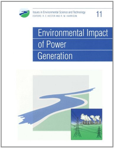 Environmental Impact of Power Generation By Edited by R. E. Hester
