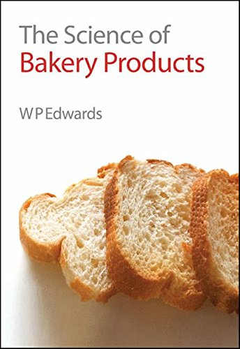Science of Bakery Products (Royal Society of Chemistry Paperbacks) By William P. Edwards
