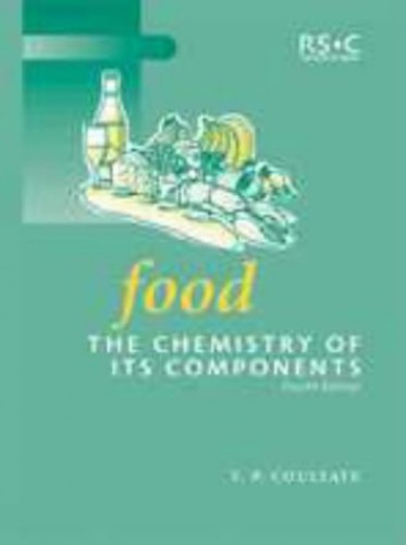 Food: The Chemistry of its Components (Royal Society of Chemistry Paperbacks) By T.P. Coultate