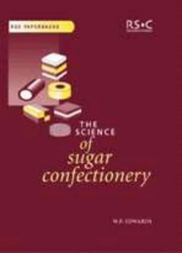 The Science of Sugar Confectionery (RSC Paperbacks) By William P. Edwards
