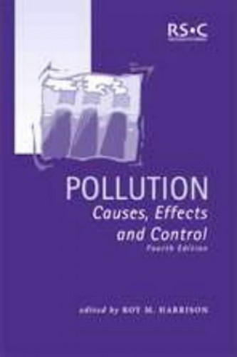 Pollution: Causes, Effects and Control By Edited by R. M. Harrison