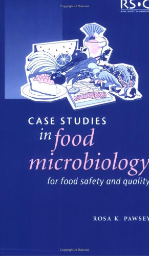 Case Studies in Food Microbiology for Food Safety and Quality By Rosa K Pawsey