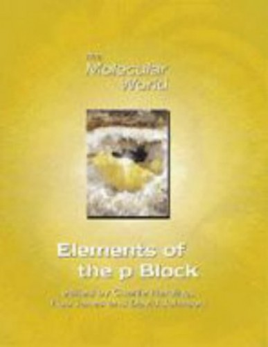 Elements of the p-Block (The Molecular World) by Edited by C.J. Harding