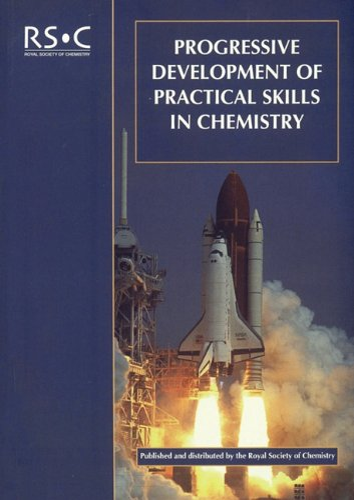 Progressive Development of Practical Skills in Chemistry By Compiled by Stuart W. Bennett