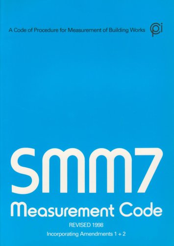 Standard Method of Measurement 7 Measurement Code: A Code of Procedure for Measurement of Building Works by RICS