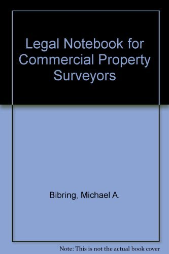 Legal Notebook for Commercial Property Surveyors by Michael A. Bibring