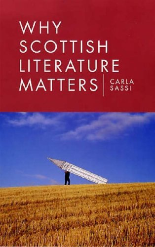 Why Scottish Literature Matters By Carla Sassi