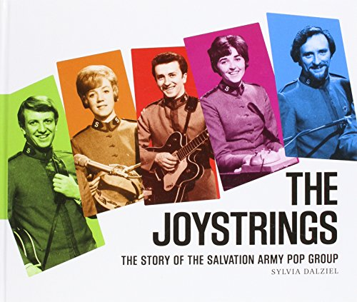 The Joystrings: The Story of the Salvation Army Pop Group von Sylvia Dalziel