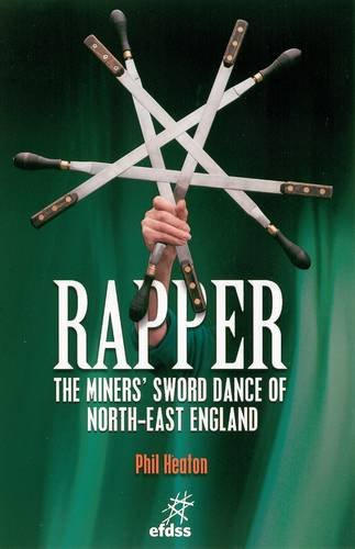Rapper-The Miners'sword Dance of North-East England By Phil Heaton