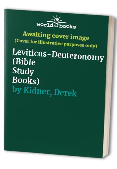 Leviticus-Deuteronomy By Derek Kidner
