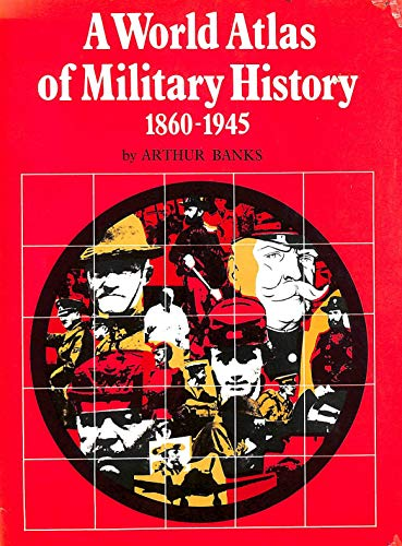World Atlas of Military History By Arthur Banks