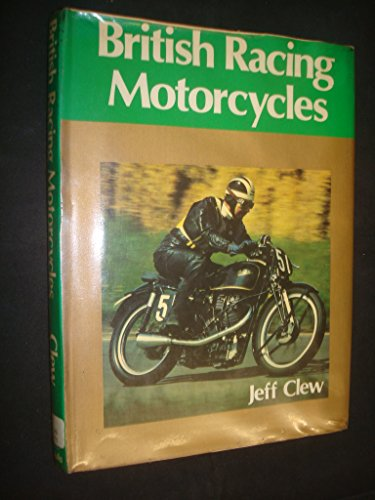 British Racing Motor Cycles By Jeff Clew
